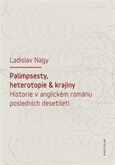 Palimpsesty, heterotopie a krajiny