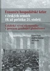 Fenomén hospodářské krize v českých zemích 19. až počátku 21. století