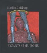 Byzantskému bohu (+CD)