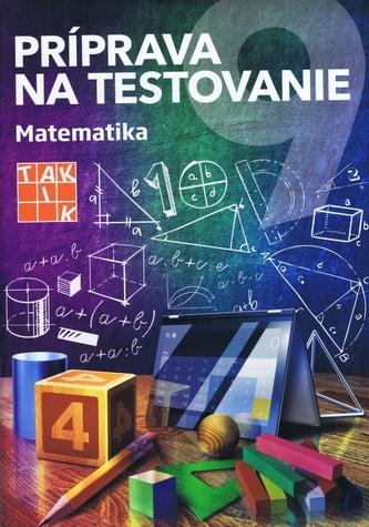 Príprava na testovanie 9 Matematika - Naďová Alena
