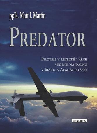Predator - Pilotem v letecké válce vedené na dálku v Iráku a Afghánistánu
