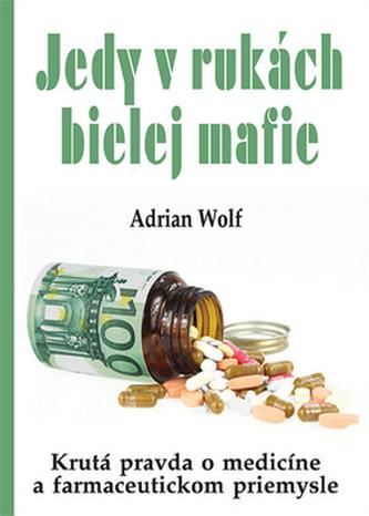Jedy v rukách bielej mafie - Adrian Wolf
