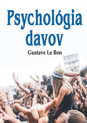 Psychológia davov - Gustave Le Bon