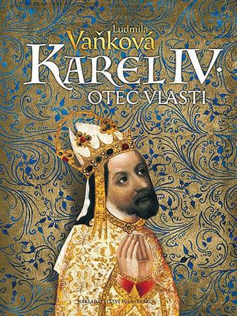 Karel IV. - Otec vlasti - Ludmila Vaňková