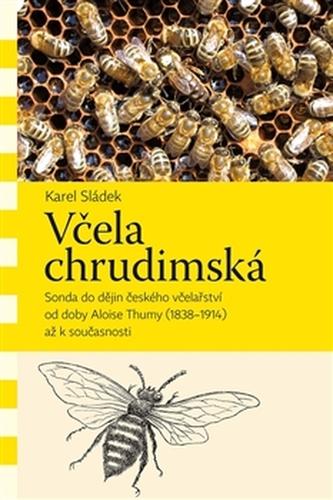 Včela chrudimská - Karel Sládek
