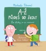 A-Ž půjdeš do školy: Pro kluky, co se neztratí