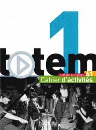 Totem 1: Cahier D'activités A1