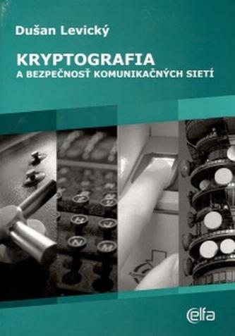 Kryptografia a bezpečnosť komunikačných sietí