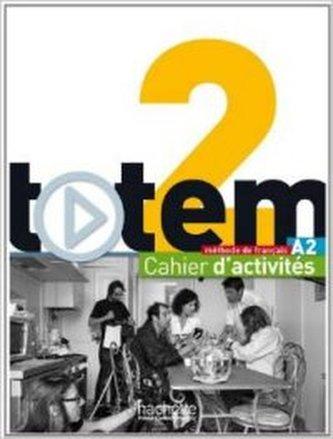 Totem 2: Cahier D'activités A2