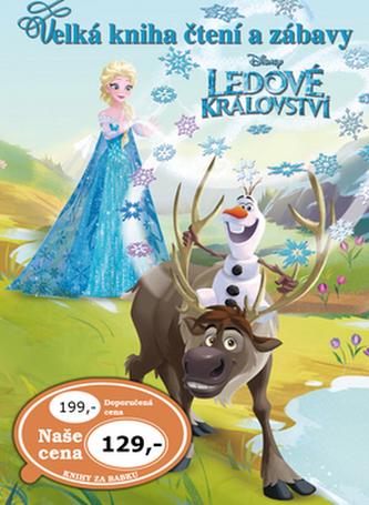 Ledové království Velká kniha čtení a zábavy