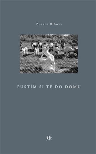 Pustím si tě do domu - Zuzana Říhová