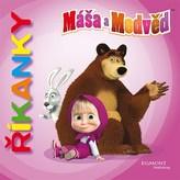 Máša a medvěd - Říkanky