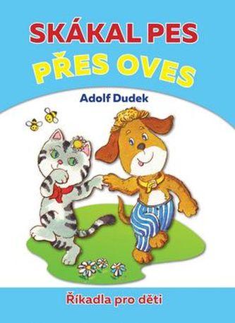 Skákal pes přes oves - Adolf Dudek