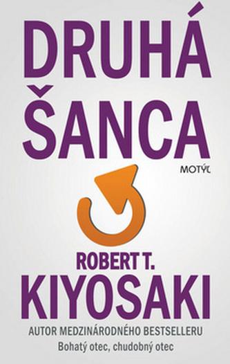 Druhá šanca - Robert T. Kiyosaki