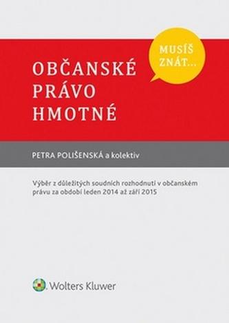 Musíš znát... Občanské právo hmotné - Petra Polišenská