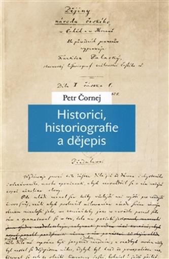 Historici, historiografie a dějepis - Jan Kuklík