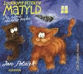 Soukromý detektiv Matyld (audiokniha pro děti)