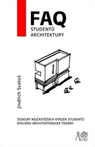FAQ studentů architektury - Svatoš, Jindřich