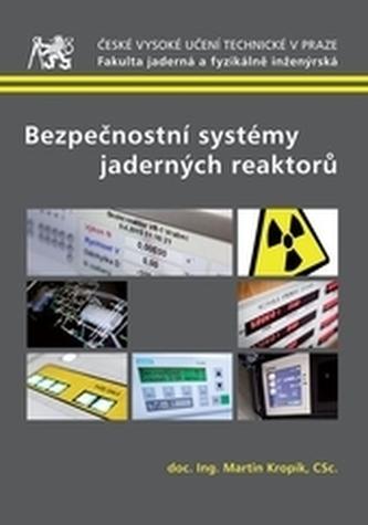 Bezpečnostní systémy jaderných reaktorů - Kropík, Martin