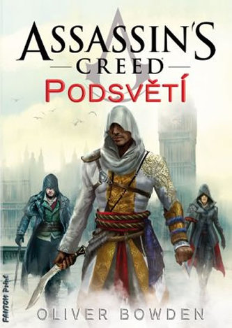 Assassin´s Creed 8 - Podsvětí - Bowden Oliver