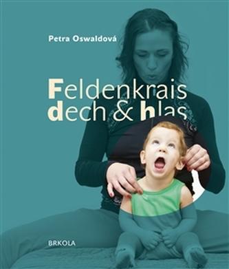 Feldenkrais, dech a hlas - Petra Oswaldová