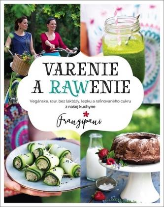 Varenie a rawenie - Francesca Spinelli; Zuzana Sakara Antalíková