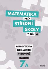 Matematika pro SŠ - 7. díl A - Analytická geometrie v rovině - (učebnice)