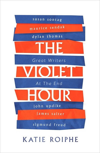 The Violet Hour - Great Writers at the End