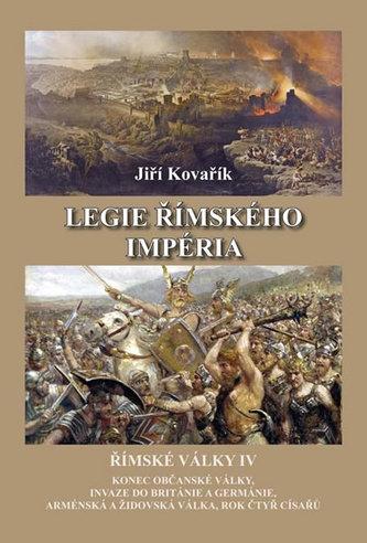 Legie římského impéria - Římské války IV - Jiří Kovařík