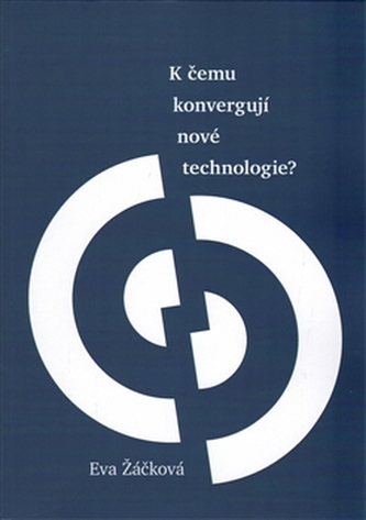 K čemu konvergují nové technologie?