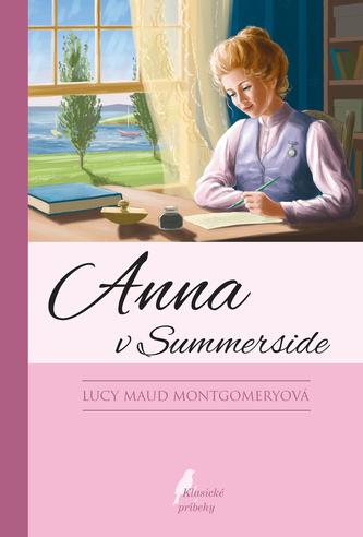 Anna v Summerside - Lucy Maud Montgomeryová