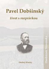 Pavel Dobšinský Život s rozprávkou