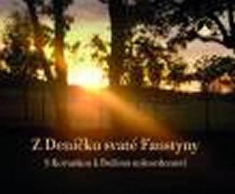 Z Deníčku svaté Faustyny - S Korunkou k Božímu milosrdenství