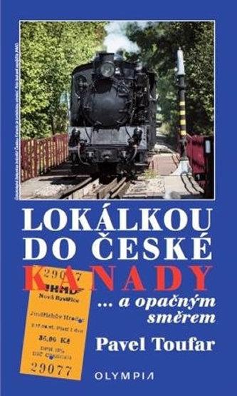 Lokálkou do České Kanady...a opačným směrem