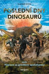 Poslední dny dinosaurů aneb Výprava za pravěkou apokalypsou