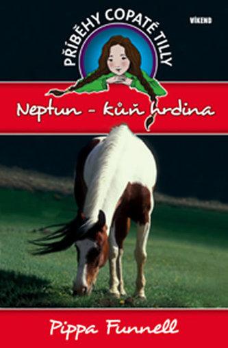 Neptun-kůň hrdina - Příběhy copaté Tilly 8 - Pippa Funnell