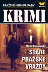 Staré pražské vraždy - Pražské krimipřípady