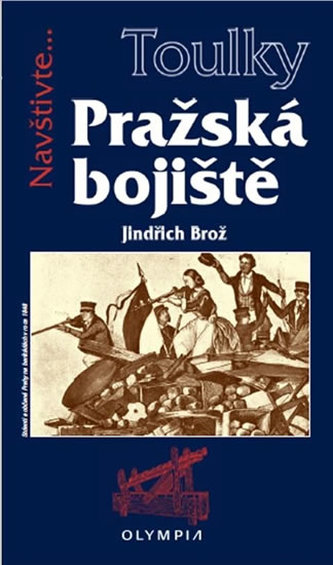 Toulky Pražská bojiště