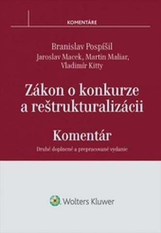 Zákon o konkurze a reštrukturalizácii - komentár, 2. doplnené a prepracované vydanie