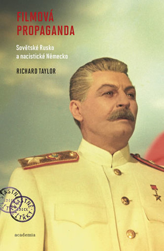 Filmová propaganda - Sovětské Rusko a nacistické Německo
