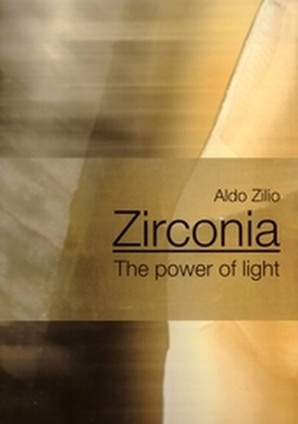 Zirconia - The Power of Light - Zilio, Aldo