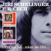 Jiří Schelinger/ F.R.Čech Hrrr na ně...Nám se líbí...2CD