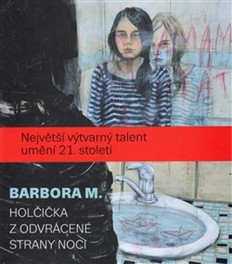 Barbora M. / Holčička z odvrácené strany noci