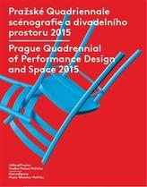 Pražské Quadriennale scénografie a divadelního prostoru 2015 / Prague Quadrennial of Performance Design and Space 2015