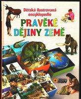 Pravěké dějiny země - Dětská ilustrovaná encyklopedie