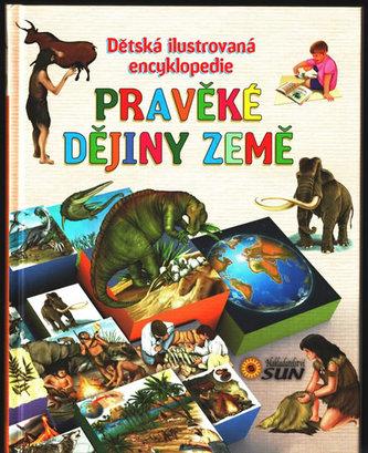 Pravěké dějiny země - Dětská ilustrovaná encyklopedie - neuveden