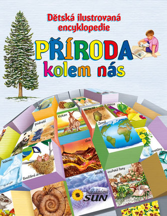 Příroda kolem nás - Dětská ilustrovaná encyklopedie - neuveden