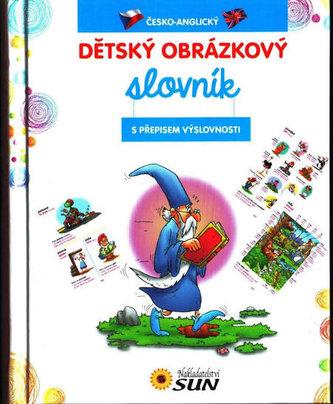 Dětský obrázkový slovník ČJ -AJ s přepisem výslovností