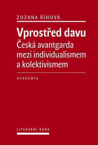 Vprostřed davu - Česká avantgarda mezi individualismem a kolektivismem