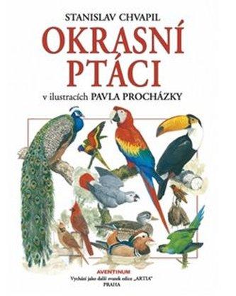 Okrasní ptáci v ilustracích Pavla Procházky - Chvapil, Stanislav